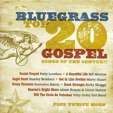 Bluegrass: Top 20 Gospel Songs of the Century