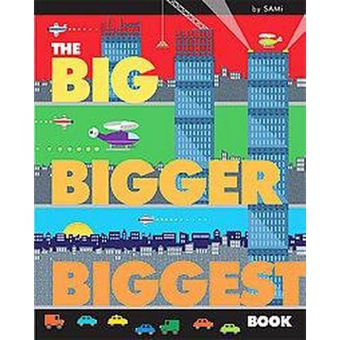 The Big, Bigger, Biggest Book (Hardcover)