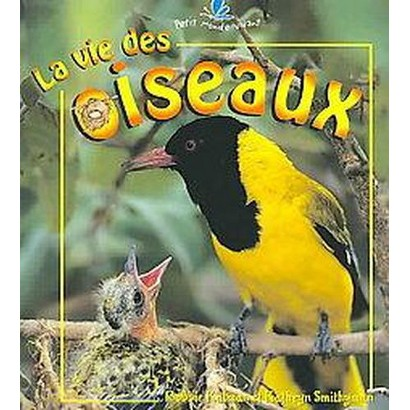 La Vie Des Oiseaux / The Life Cycle of a Bird (40) (Paperback)