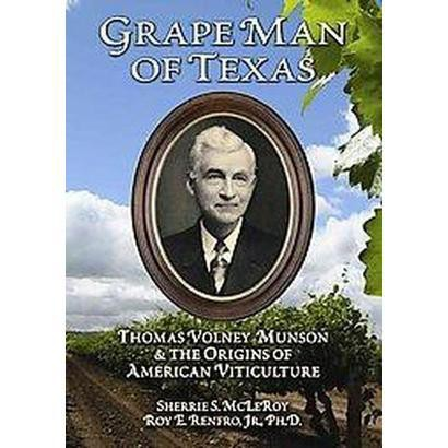 Grape Man of Texas (Hardcover)
