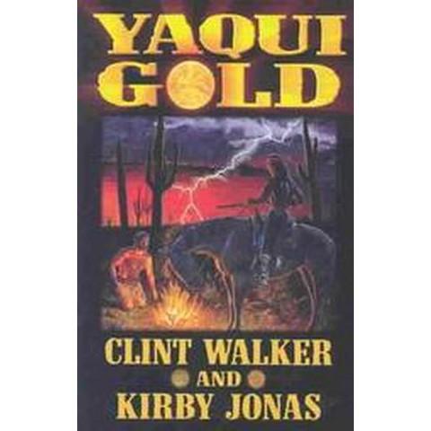 Yaqui Gold (Paperback)