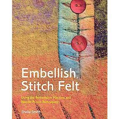 Embellish, Stitch, Felt (Hardcover)