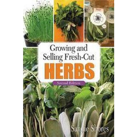 Growing and Selling Fresh-Cut Herbs (Hardcover)