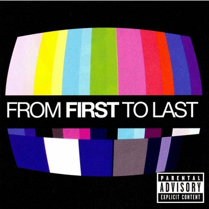 From First to Last [Explicit Lyrics]