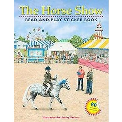 The Horse Show Read-and-Play Sticker Book (Paperback)