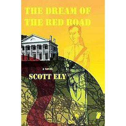 The Dream of the Red Road (Paperback)