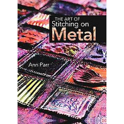 The Art of Stitching on Metal (Hardcover)