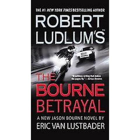 Robert Ludlum's The Bourne Betrayal (Reissue) (Paperback)