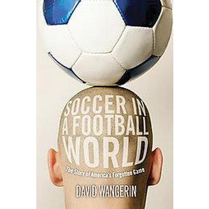 Soccer in a Football World (Paperback)