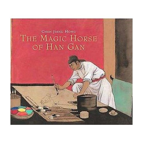 The Magic Horse of Han Gan (Hardcover)