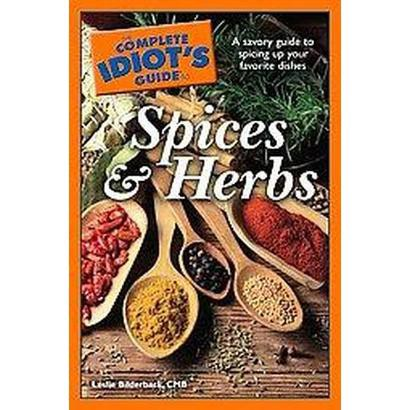 The Complete Idiot's Guide to Spices and Herbs (Paperback)
