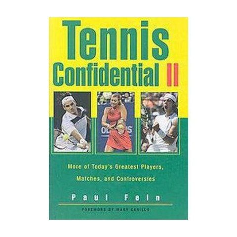 Tennis Confidential II (More of Today's Greatest Players, Matches, and Controversies) (Hardcover)