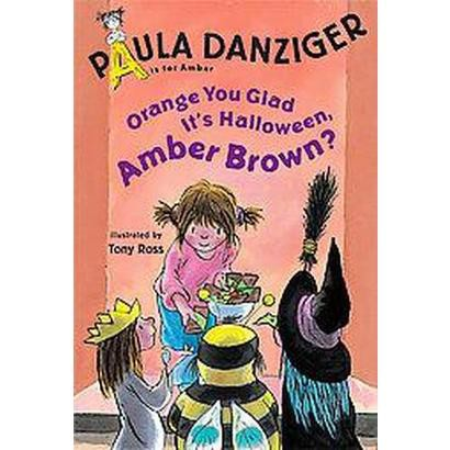 Orange You Glad It's Halloween, Amber Brown? (Hardcover)