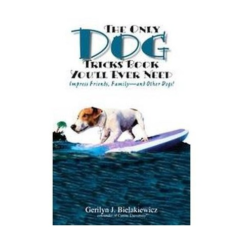 The Only Dog Tricks Book You'll Ever Need (Paperback)