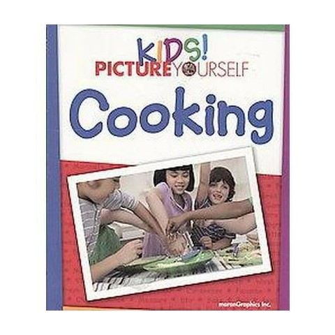 Kids! Picture Yourself Cooking (Paperback)
