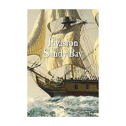 The Invasion of Sandy Bay (Hardcover)