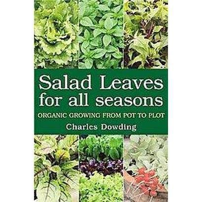 Salad Leaves for All Seasons (Paperback)