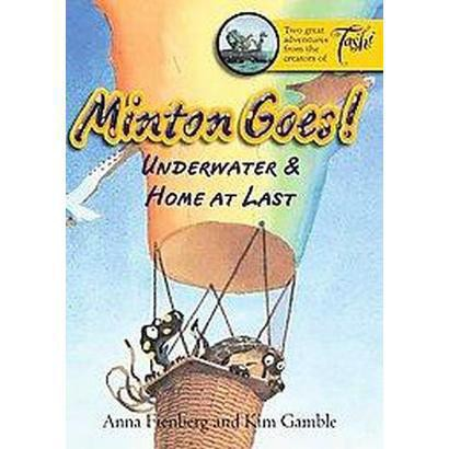 Minton Goes! Underwater & Home at Last (Paperback)