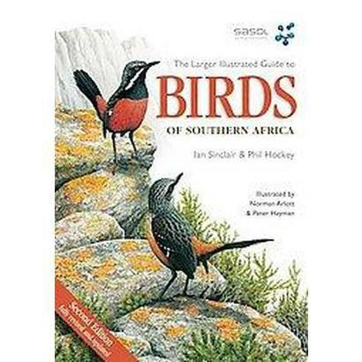 Larger Illustrated Guide to Birds of Southern Africa (Paperback)