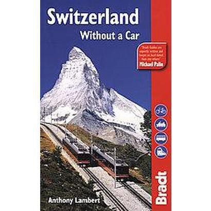 Bradt Switzerland Without a Car (Original) (Paperback)
