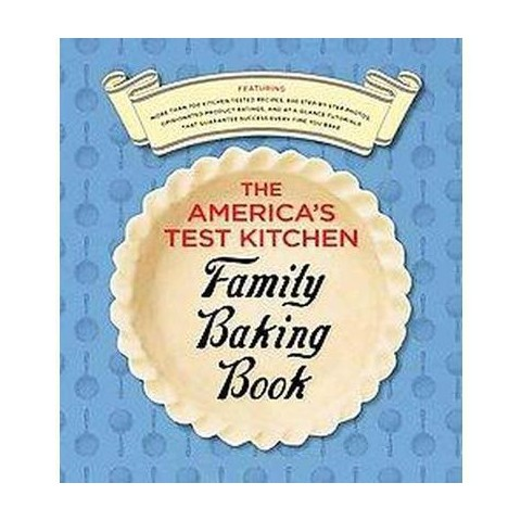 The America's Test Kitchen Family Baking Book (Loose-leaf)