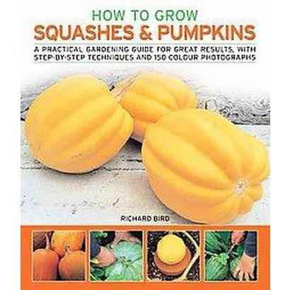 How to Grow Squashes & Pumpkins (Paperback)