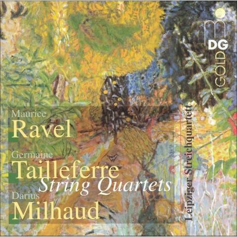 Ravel, Tailleferre, Milhaud: String Quartets