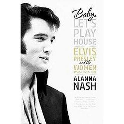 Baby, Let's Play House (Hardcover)