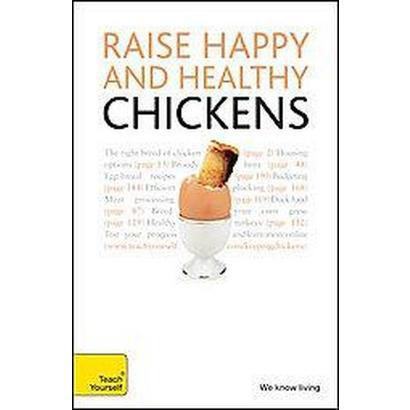 Raise Happy Chickens And Other Poultry (Paperback)