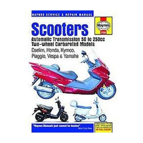Haynes Service and Repair Manual Scooters Automatic Transmission, 50 to 250cc Two-Wheel, Carbureted