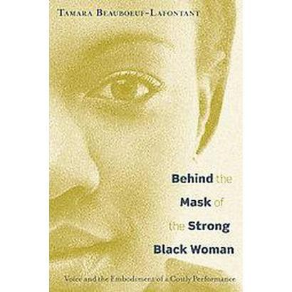Behind the Mask of the Strong Black Woman (Hardcover)