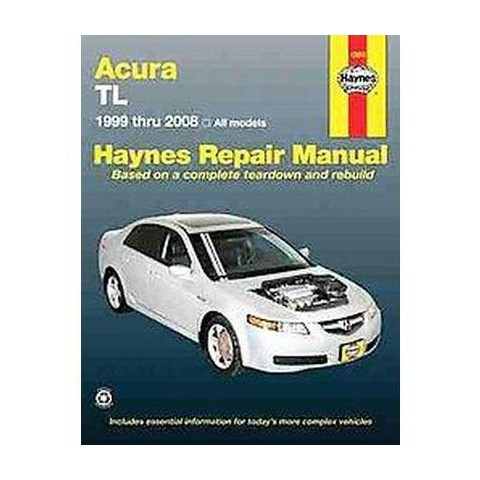 Haynes Repair Manual Acura TL 1999 Thru 2008 (Paperback)