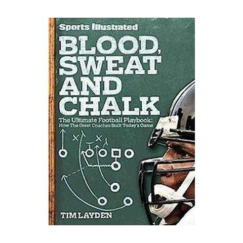Sports Illustrated Blood, Sweat and Chalk (Hardcover)