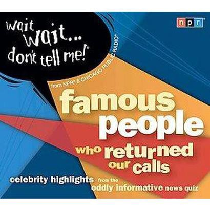 Wait Wait...Don't Tell Me! Famous People Who Returned Our Calls (Compact Disc)