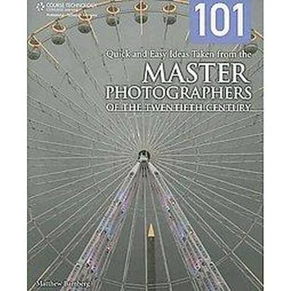 101 Quick and Easy Ideas Taken from the Master Photographers of the Twentieth Century (Paperback)