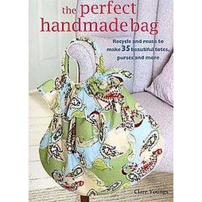 The Perfect Handmade Bag (Paperback)