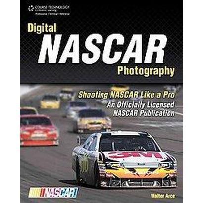 Digital Nascar Photography (Paperback)