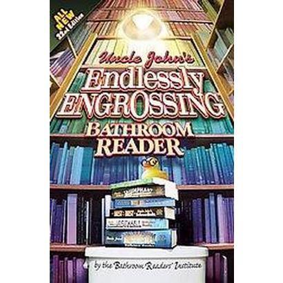 Uncle John's Endlessly Engrossing Bathroom Reader (Original) (Paperback)