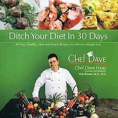 Ditch Your Diet in 30 Days (Paperback)