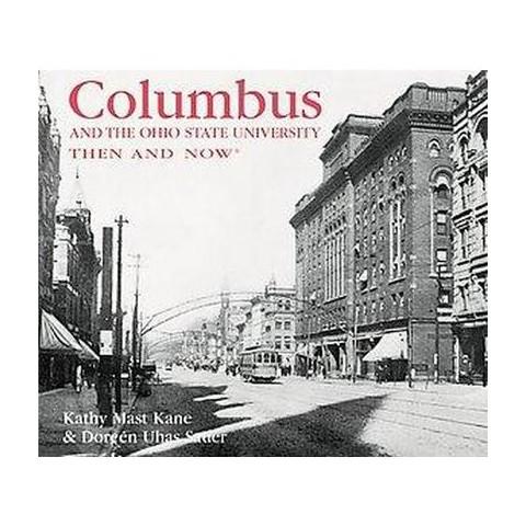 Columbus & The Ohio State University Then & Now (Hardcover)