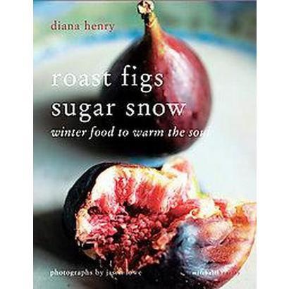 Roast Figs Sugar Snow (Paperback)