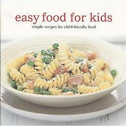 Easy Food for Kids (Hardcover)