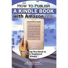 How to Publish a Kindle Book with Amazon (Paperback)