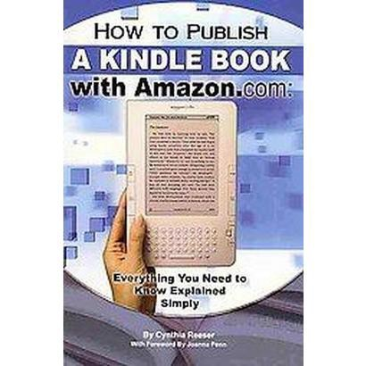 How to Publish a Kindle Book with Amazon.com (Paperback)