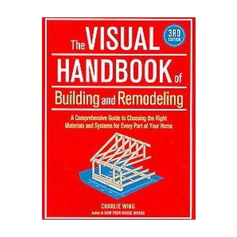 The Visual Handbook of Building and Remodeli (Paperback)