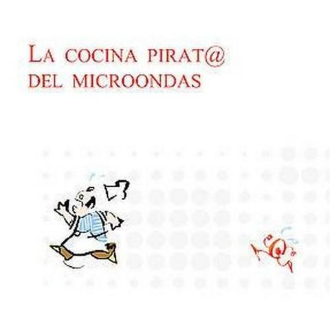 Cocina Pirata Del Microondas / Tasty Microwave Meals (Hardcover)