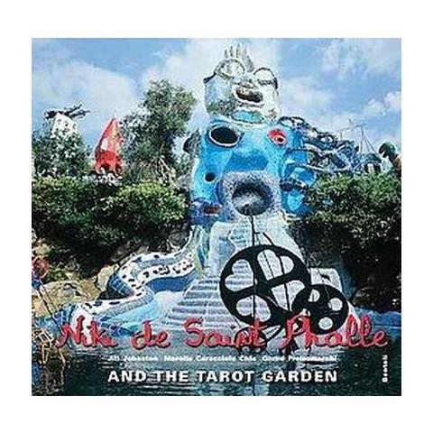 Niki De Saidnt Phalle and the Tarot Garden (Hardcover)