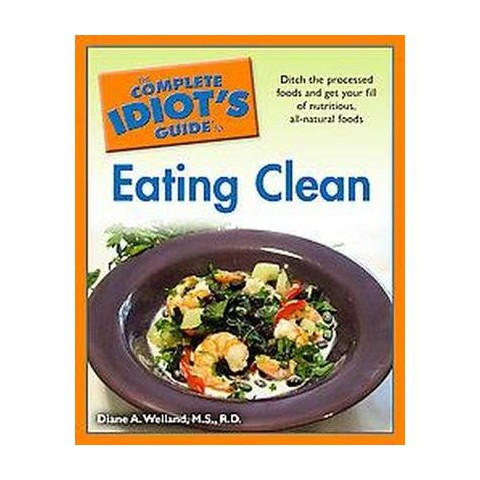 The Complete Idiot's Guide to Eating Clean (Paperback)