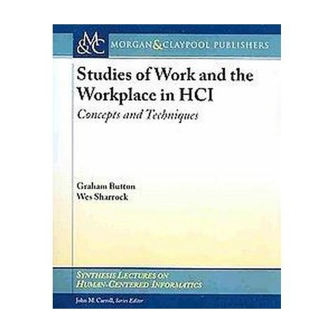 Studies of Work and the Workplace in HCI (Paperback)