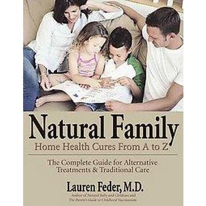 Natural Family Home Health Cures from A-Z (Original) (Paperback)